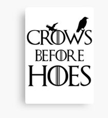 Crows Before Hoes Game of Thrones Canvas Print