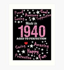 Made In 1940 - Aged To Perfection Art Print