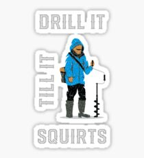 c6bcb5aa Drill It Till It Squirts - Funny Ice Fishing T-shirt Funny Tee Shirts Gifts