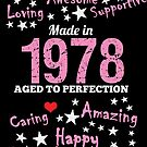 Made In 1978 - Aged To Perfection by wantneedlove