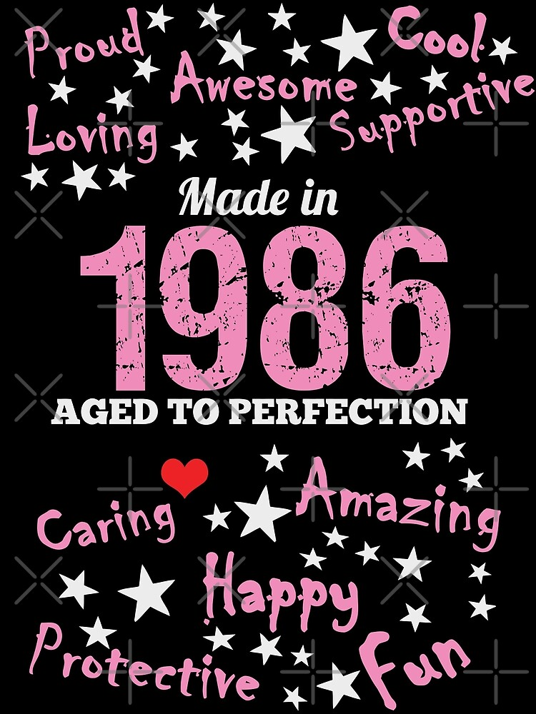 Made In 1986 - Aged To Perfection by wantneedlove