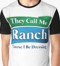 Me llaman Rancho, porque me estoy vistiendo Camiseta gráfica