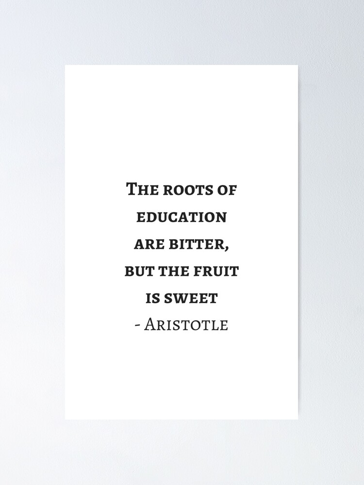 greek philosophy quotes aristotle the roots of education are