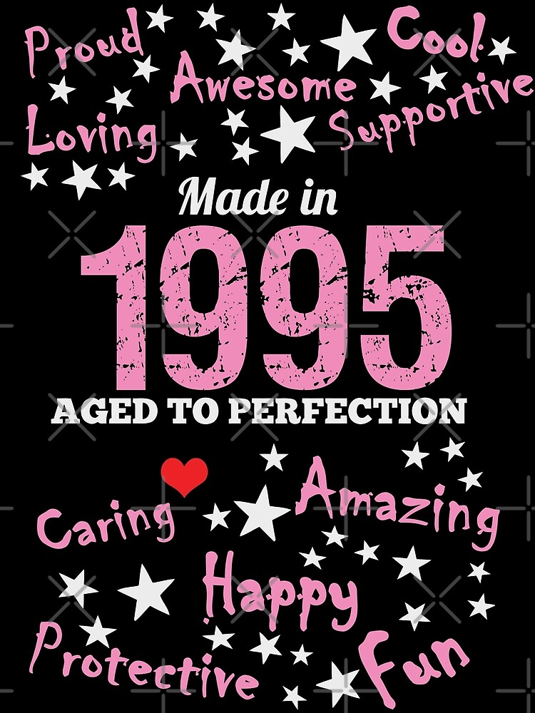 Made In 1995 - Aged To Perfection by wantneedlove