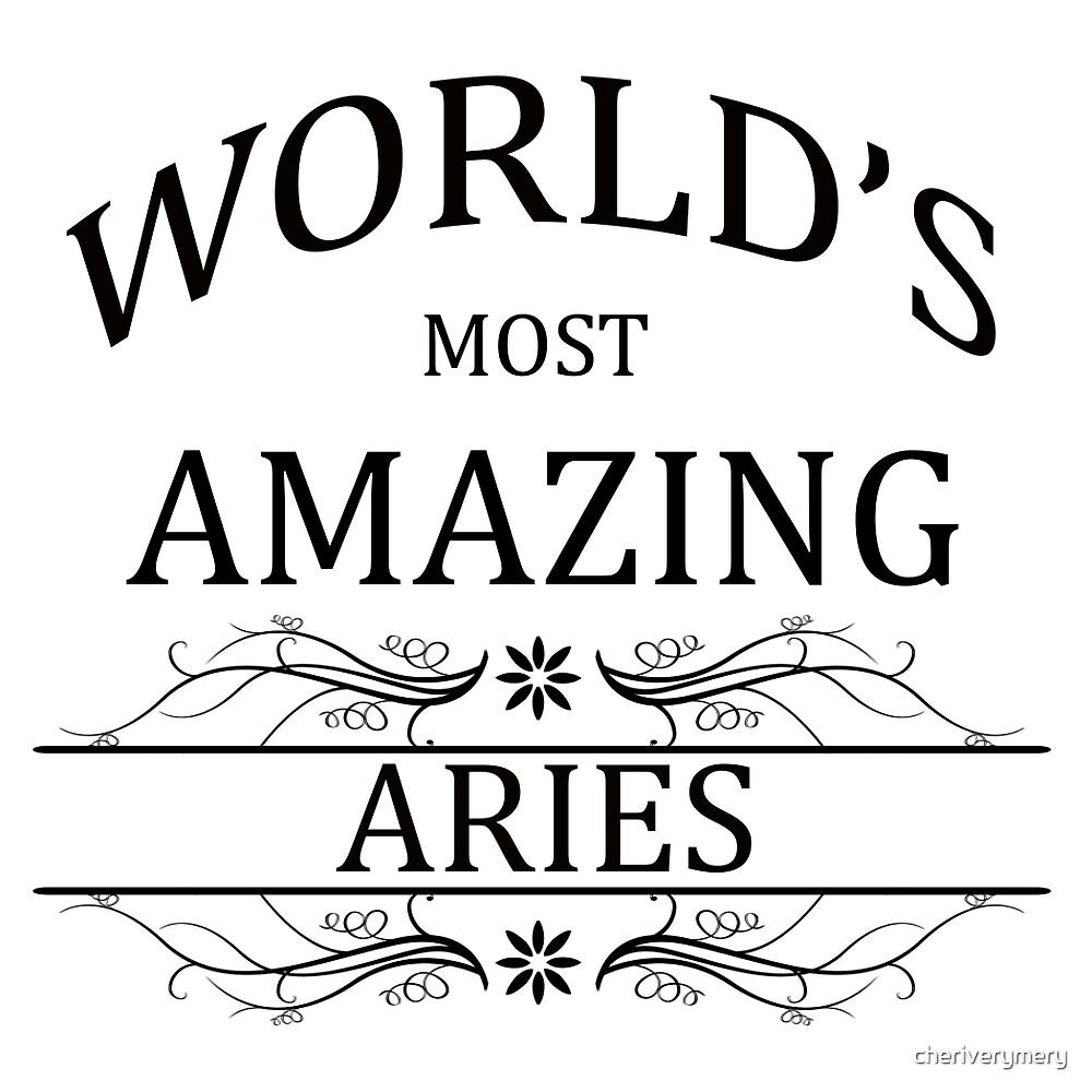 World's Most Amazing Aries by cheriverymery