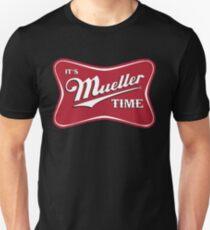 Es ist Mueller Time Verräter Unisex T-Shirt