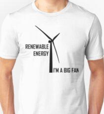 Renewable Energy, I'm A Big Fan: Funny Renewable Energy Science Unisex T-Shirt