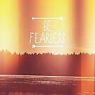 Be Fearless by Vintageskies