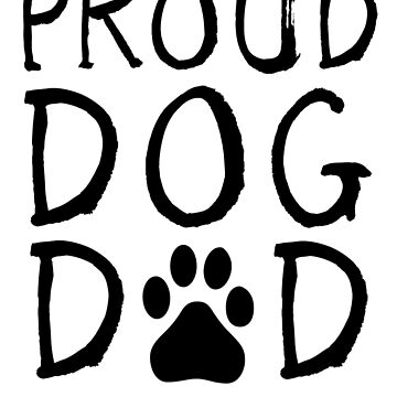 Proud Dog Dad by clairesdesign