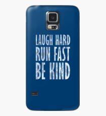 Lach hart. Schnell rennen. Sei freundlich. Hülle & Klebefolie für Samsung Galaxy