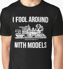 I Fool Around With Models - Funny T Shirt for Train Hobbyists Graphic T-Shirt
