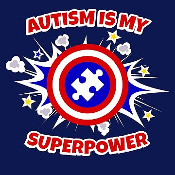 Autism Is My Superpower by TeeVision