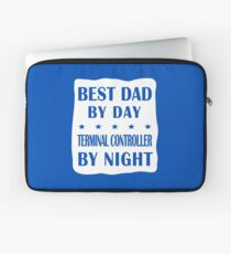 Terminal Controller Father Best Dad, Night Shift Work Laptop Sleeve