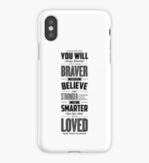 You Are Braver Than You Believe Stronger Than You Seem and Smarter Than You Think iPhone Case/Skin