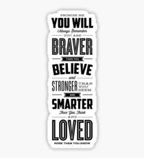 You Are Braver Than You Believe Stronger Than You Seem and Smarter Than You Think Sticker