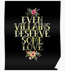 EVEN VILLAINS DESERVE SOME LOVE (GOLD) Poster