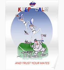 English Cricket Keep Calm and trust your mates  Poster