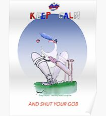English Cricket Keep Calm and shut your gob Poster