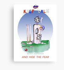 English Cricket Keep Calm and hide the fear Canvas Print