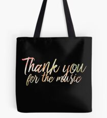 Thank you for the music Tote Bag