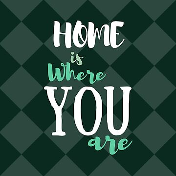 Home is where you are (romantic print, green plaids) by DinksiStyle