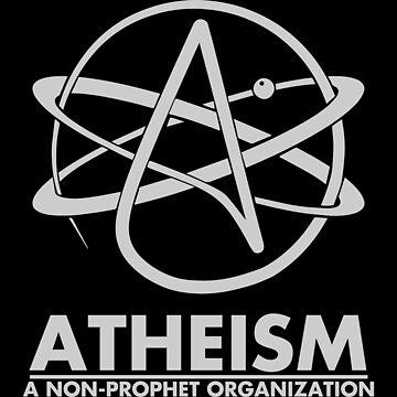 Atheism - A Non Prophet organization by callmeberty