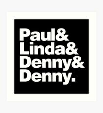Paul & Linda & Denny & Denny Art Print