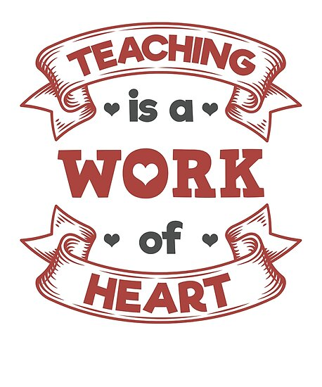 Teaching Is A Work Of Heart Teacher Valentine Posters By Jaygo