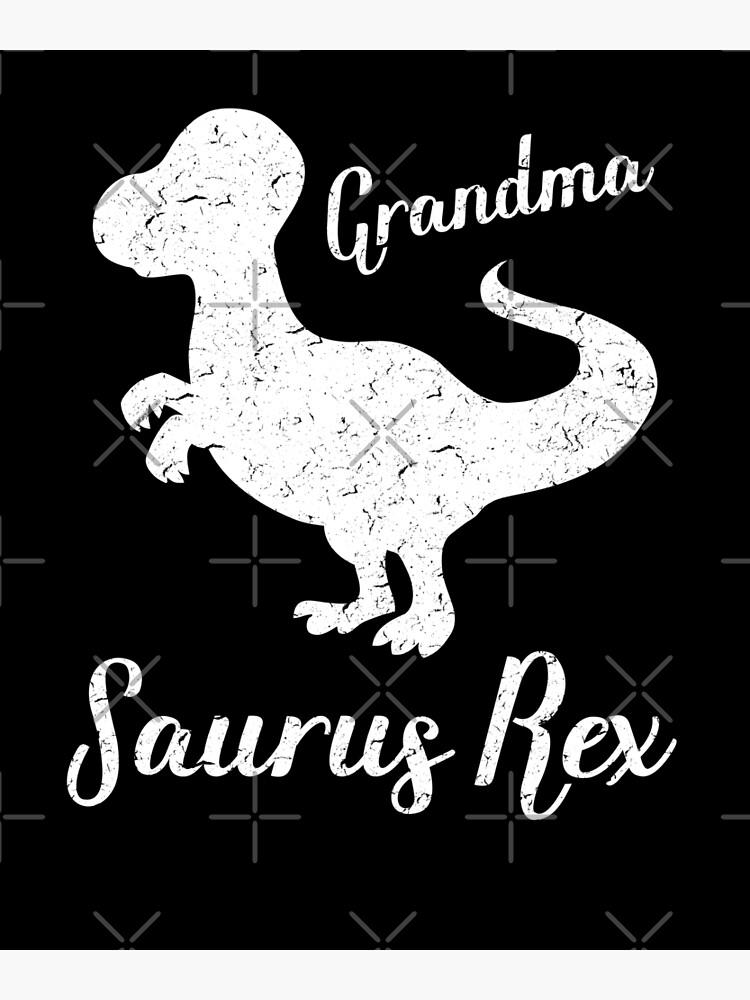 9d30ced9 Grandma Saurus Rex