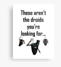These Aren't the Droids you're Looking For - Funny Star Wars / Borderlands Tee Metal Print
