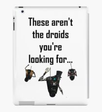 These Aren't the Droids you're Looking For - Funny Star Wars / Borderlands Tee iPad Case/Skin