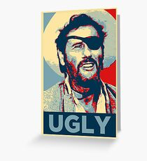 Ugly - The Good, The Bad and The Ugly Greeting Card