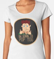 I'm Going to Pop You Funny Pimple Popper Women's Premium T-Shirt