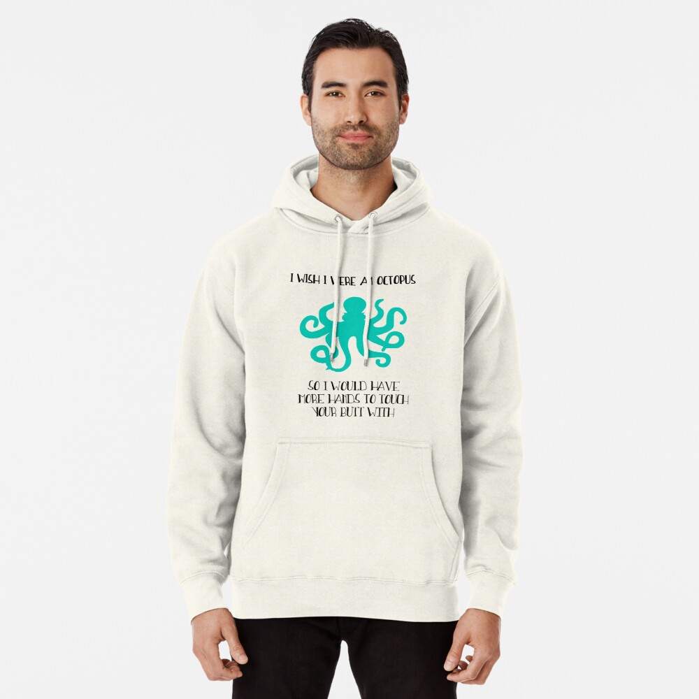 I wish I were an octopus Pullover Hoodie