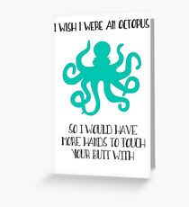 I wish I were an octopus Greeting Card