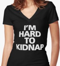 I'm hard to kidnap Women's Fitted V-Neck T-Shirt