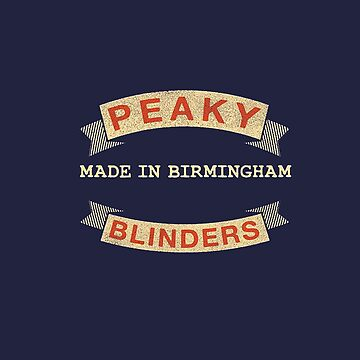 "Peaky Blinders ""Made in Birmingham"" by Invest92"