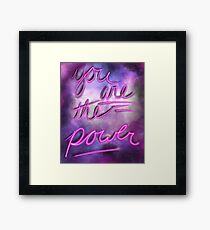 You are the power Framed Print