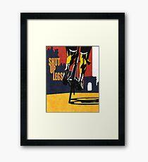 shut up legs Framed Print