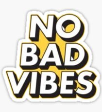 yellow no bad vibes Sticker