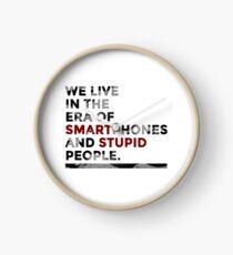 Smartphones Stupid People  Clock