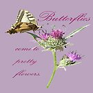 Butterflies Come To Pretty Flowers Korean Proverb  by taiche