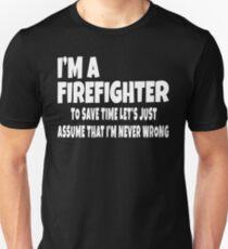 Funny Fireman, Firefighter, Firewoman, Firemen, Firewomen Quote Unisex T-Shirt
