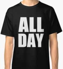 All Day - Kanye West (white) Classic T-Shirt