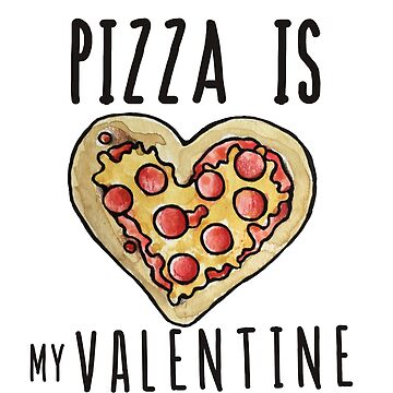 Pizza is my valentine  by Boogiemonst