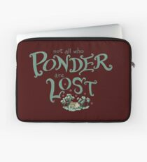 Not all who who ponder are lost Laptop Sleeve