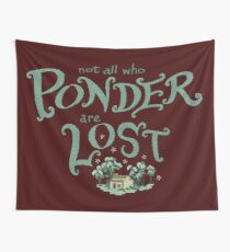 Not all who who ponder are lost Wall Tapestry