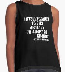 Intelligenz ist die Fähigkeit, sich an Veränderungen anzupassen! Ärmelloses Top