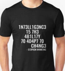 Intelligenz ist die Fähigkeit, sich an Veränderungen anzupassen! Slim Fit T-Shirt