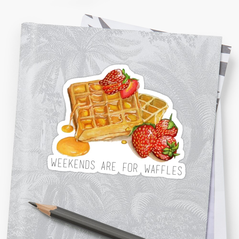 weekends are for waffles by Daria Smith